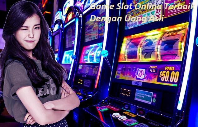 Game Slot Online Terbaik Dengan Uang Asli